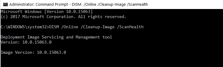 Type DISM /Online /Cleanup-Image /ScanHealth command>